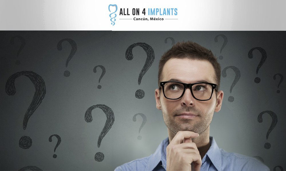 All-on-4 dental implants in Cancun frequently asked questions